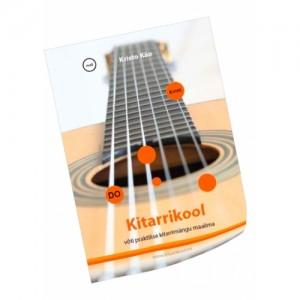 Kristo Käo. Kitarrikool - võti praktilise kitarrimängu maailma