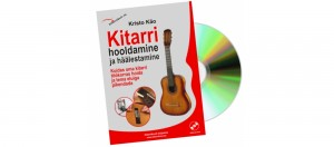 Tuning and Maintaining the Guitar by Kristo Käo